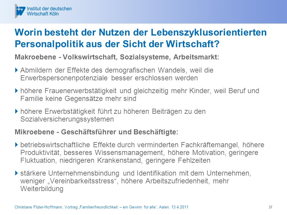 Christiane Flüter-Hoffmann, Vortrag Familienfreundlichkeit – ein Gewinn für alle, Aalen, 13.4.2011 37 Worin besteht der Nutzen der Lebenszyklusorienti