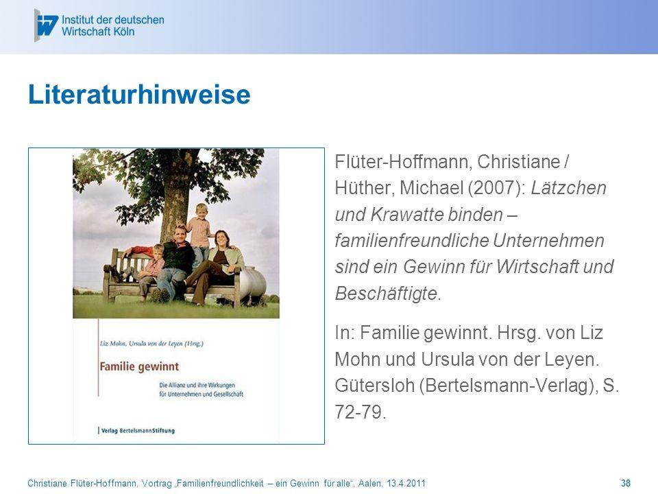 Christiane Flüter-Hoffmann, Vortrag Familienfreundlichkeit – ein Gewinn für alle, Aalen, 13.4.201138 Literaturhinweise Flüter-Hoffmann, Christiane / H