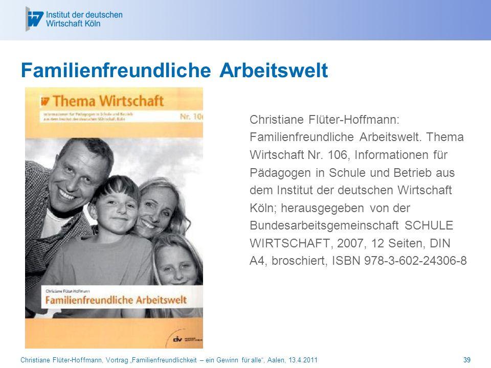 Christiane Flüter-Hoffmann, Vortrag Familienfreundlichkeit – ein Gewinn für alle, Aalen, 13.4.201139 Familienfreundliche Arbeitswelt Christiane Flüter