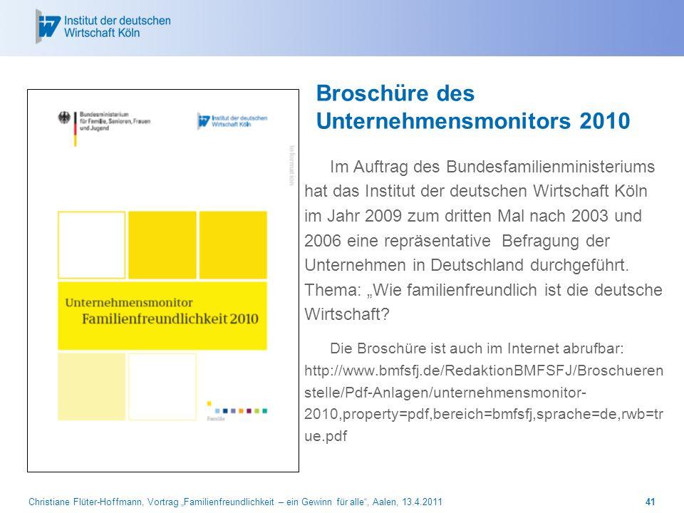 Christiane Flüter-Hoffmann, Vortrag Familienfreundlichkeit – ein Gewinn für alle, Aalen, 13.4.201141 Broschüre des Unternehmensmonitors 2010 Im Auftra