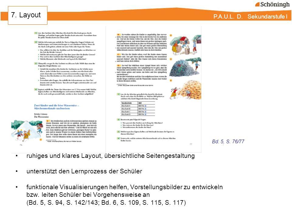 P.A.U.L. D. Sekundarstufe I ruhiges und klares Layout, übersichtliche Seitengestaltung unterstützt den Lernprozess der Schüler funktionale Visualisier