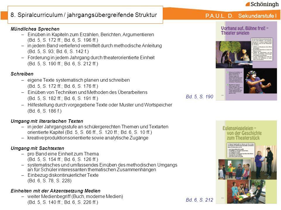 P.A.U.L. D. Sekundarstufe I Mündliches Sprechen –Einüben in Kapiteln zum Erzählen, Berichten, Argumentieren (Bd. 5, S. 172 ff.; Bd. 6, S. 196 ff.) –in
