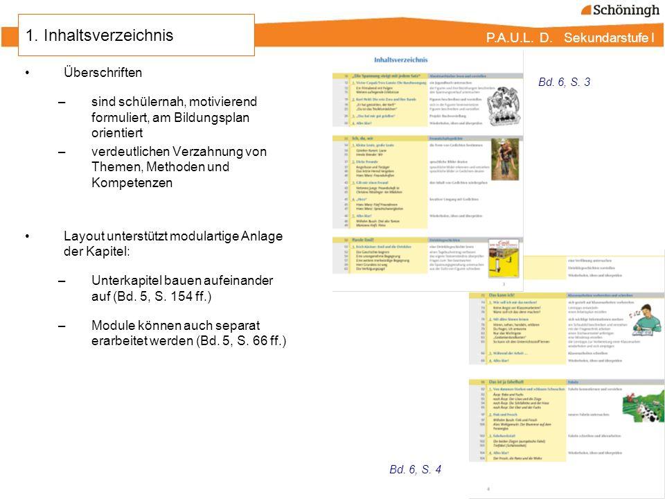 P.A.U.L. D. Sekundarstufe I Überschriften –sind schülernah, motivierend formuliert, am Bildungsplan orientiert –verdeutlichen Verzahnung von Themen, M