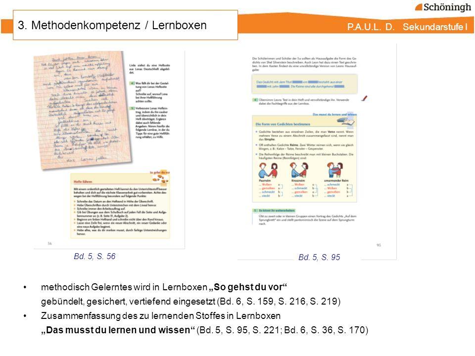 P.A.U.L. D. Sekundarstufe I methodisch Gelerntes wird in Lernboxen So gehst du vor gebündelt, gesichert, vertiefend eingesetzt (Bd. 6, S. 159, S. 216,