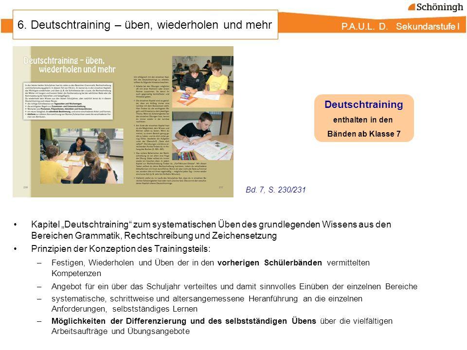 P.A.U.L. D. Sekundarstufe I 6. Deutschtraining – üben, wiederholen und mehr Kapitel Deutschtraining zum systematischen Üben des grundlegenden Wissens