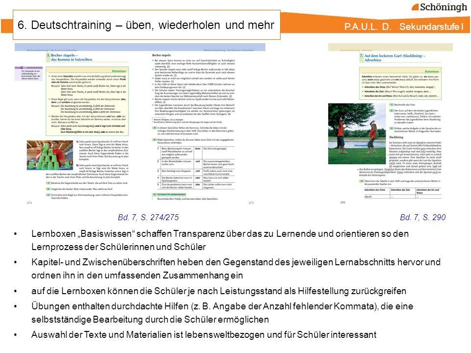 P.A.U.L. D. Sekundarstufe I 6. Deutschtraining – üben, wiederholen und mehr Lernboxen Basiswissen schaffen Transparenz über das zu Lernende und orient