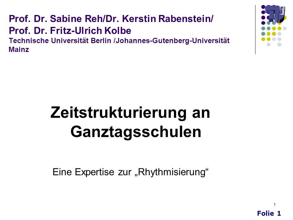 Folie 1 1 Prof. Dr. Sabine Reh/Dr. Kerstin Rabenstein/ Prof. Dr. Fritz-Ulrich Kolbe Technische Universität Berlin /Johannes-Gutenberg-Universität Main