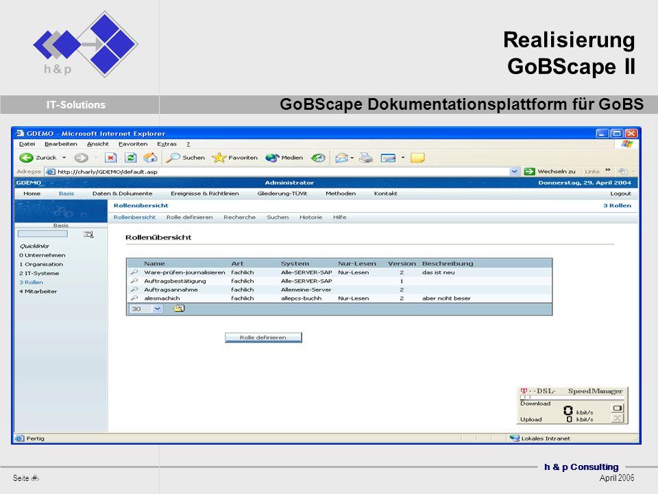 h & p Consulting Seite 43 April 2006 IT-Solutions Realisierung GoBScape II GoBScape Dokumentationsplattform für GoBS