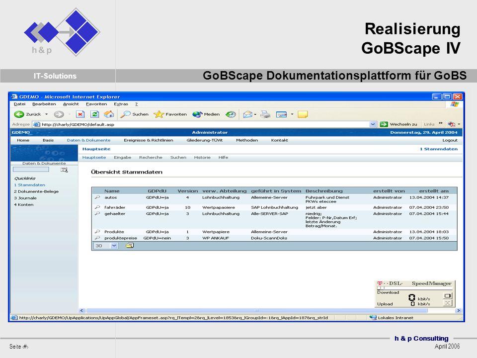 h & p Consulting Seite 45 April 2006 IT-Solutions Realisierung GoBScape IV GoBScape Dokumentationsplattform für GoBS