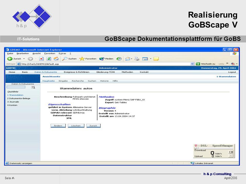 h & p Consulting Seite 46 April 2006 IT-Solutions Realisierung GoBScape V GoBScape Dokumentationsplattform für GoBS