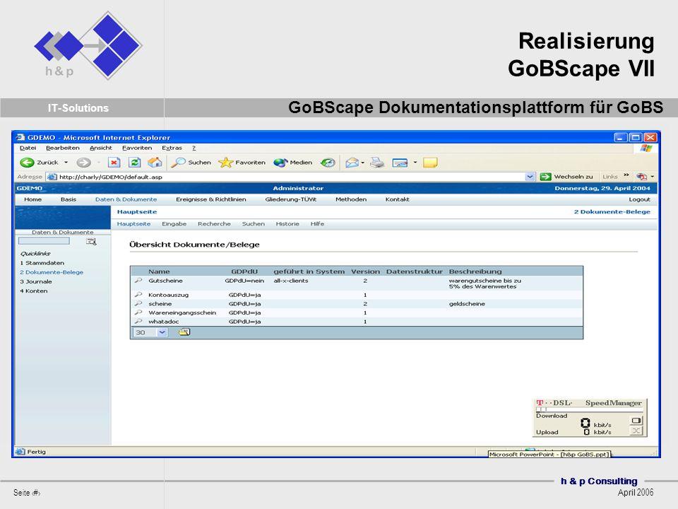 h & p Consulting Seite 48 April 2006 IT-Solutions Realisierung GoBScape VII GoBScape Dokumentationsplattform für GoBS