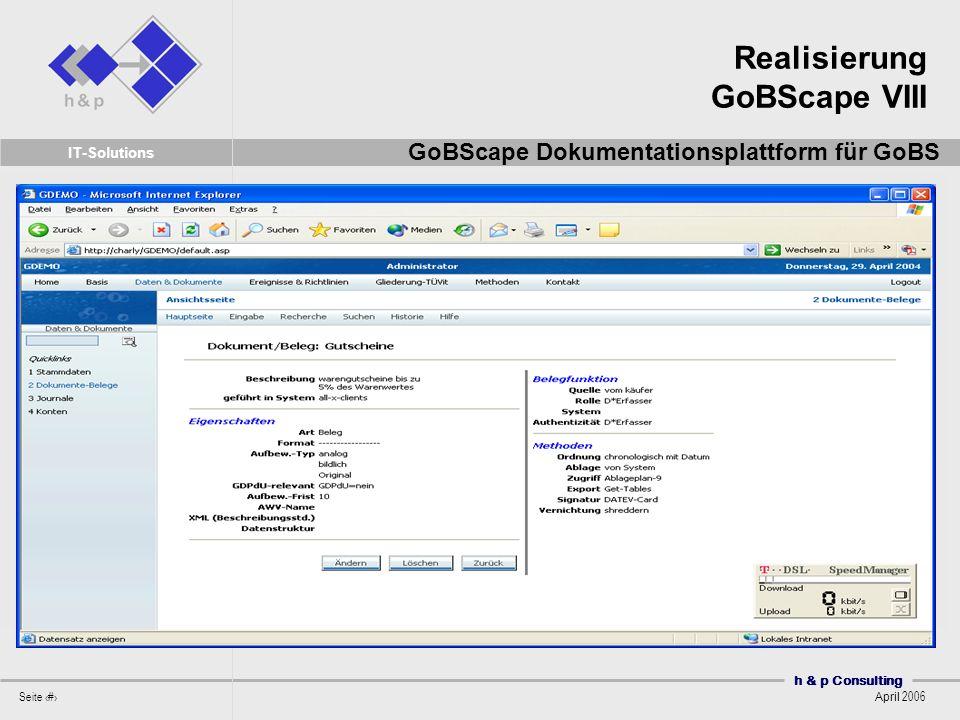 h & p Consulting Seite 49 April 2006 IT-Solutions Realisierung GoBScape VIII GoBScape Dokumentationsplattform für GoBS