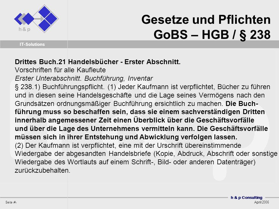 h & p Consulting Seite 6 April 2006 IT-Solutions Drittes Buch.21 Handelsbücher - Erster Abschnitt.