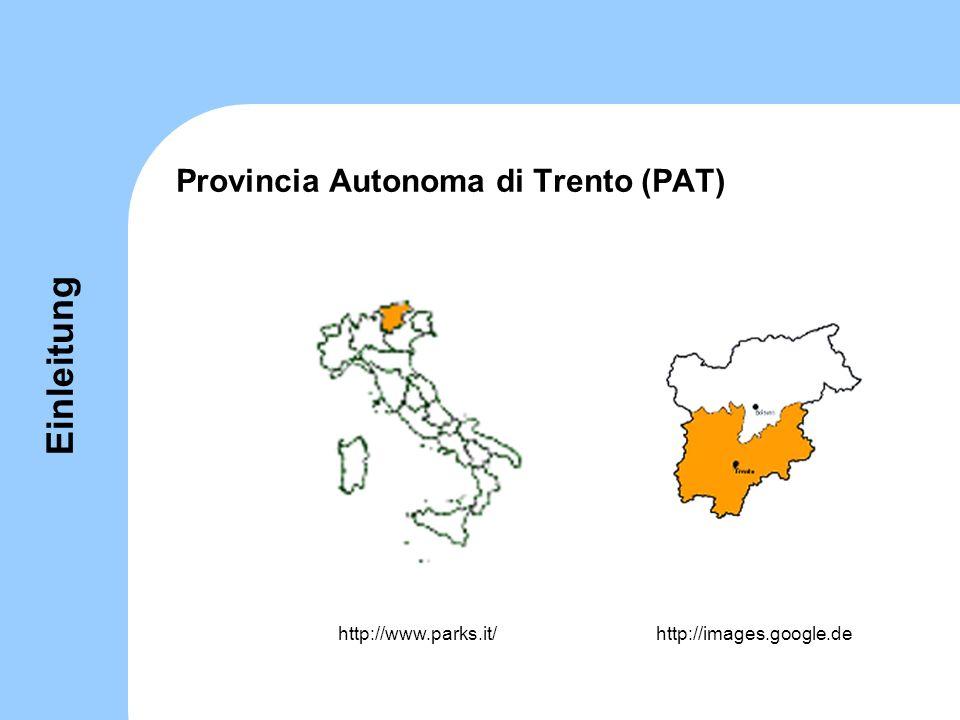 Provincia Autonoma di Trento (PAT) http://www.parks.it/http://images.google.de Einleitung