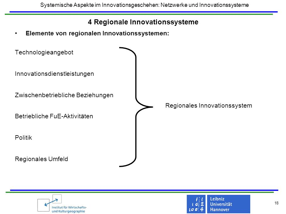 Systemische Aspekte im Innovationsgeschehen: Netzwerke und Innovationssysteme 18 4 Regionale Innovationssysteme Elemente von regionalen Innovationssys
