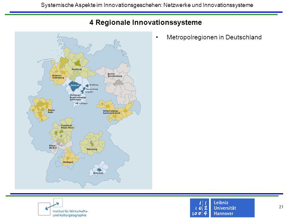 Systemische Aspekte im Innovationsgeschehen: Netzwerke und Innovationssysteme 21 4 Regionale Innovationssysteme Metropolregionen in Deutschland
