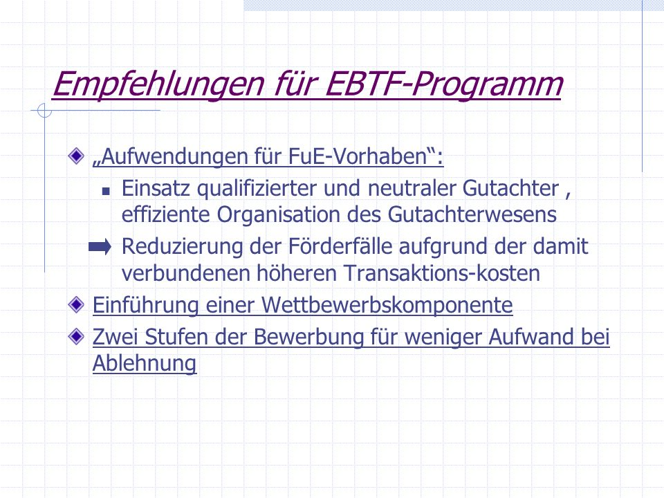 Empfehlungen für EBTF-Programm Aufwendungen für FuE-Vorhaben: Einsatz qualifizierter und neutraler Gutachter, effiziente Organisation des Gutachterwes