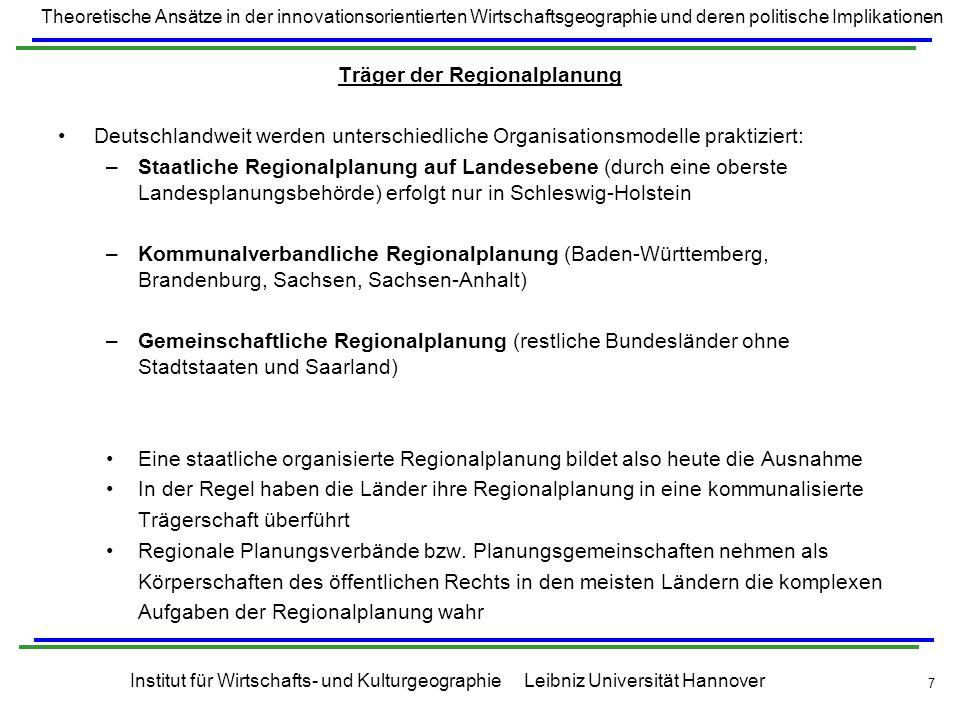 Theoretische Ansätze in der innovationsorientierten Wirtschaftsgeographie und deren politische Implikationen Institut für Wirtschafts- und Kulturgeographie Leibniz Universität Hannover 18