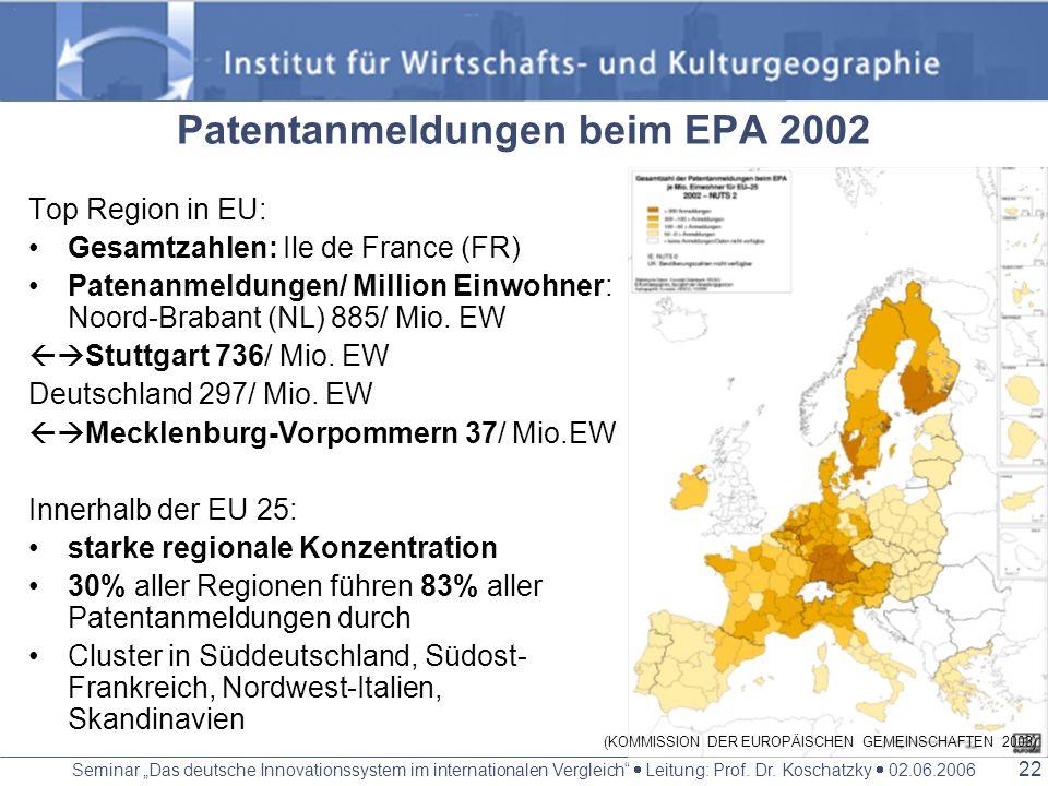 Seminar Das deutsche Innovationssystem im internationalen Vergleich Leitung: Prof. Dr. Koschatzky 02.06.2006 21 Erst- und letztplatzierte Region pro e