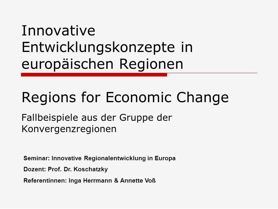 Einleitung Einleitung Regions for Economic Change (RfEC) Regio Stars Award Fallbeispiel Wales Fallbeispiel Polen