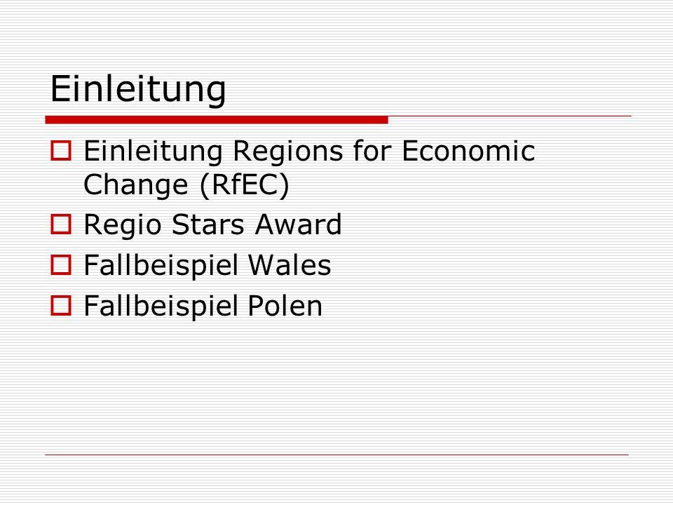 Regions for Economic Change Neues Instrument Förderperiode 2007-13 Ziele Ideentransfer durch Einrichtung von Netzwerken Verbreitung bester Praxisverfahren auf nationaler, regionaler, lokaler Ebene Fortführung u.