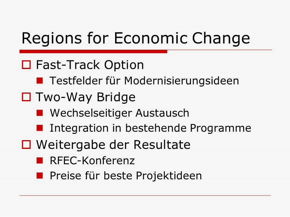 Regions for Economic Change Fast-Track Option Testfelder für Modernisierungsideen Two-Way Bridge Wechselseitiger Austausch Integration in bestehende P
