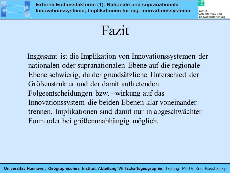 Fazit Insgesamt ist die Implikation von Innovationssystemen der nationalen oder supranationalen Ebene auf die regionale Ebene schwierig, da der grunds