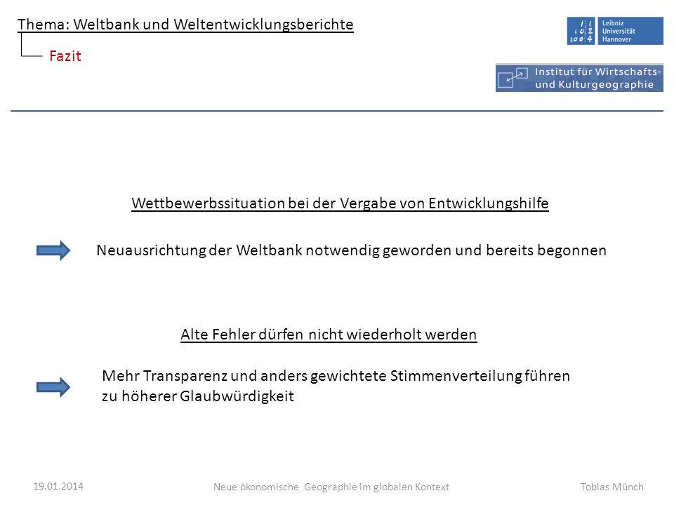 Thema: Weltbank und Weltentwicklungsberichte Neue ökonomische Geographie im globalen Kontext 19.01.2014 Tobias Münch Fazit Wettbewerbssituation bei de