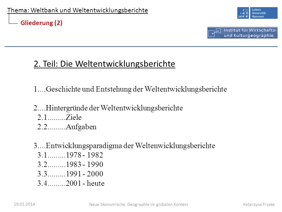 Thema: Weltbank und Weltentwicklungsberichte Neue ökonomische Geographie im globalen Kontext 2.