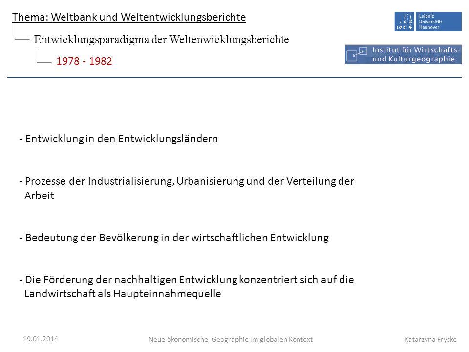 Thema: Weltbank und Weltentwicklungsberichte Neue ökonomische Geographie im globalen Kontext 19.01.2014 Katarzyna Fryske - Entwicklung in den Entwickl