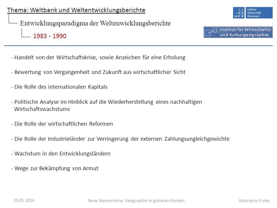 Thema: Weltbank und Weltentwicklungsberichte Neue ökonomische Geographie im globalen Kontext 19.01.2014 Katarzyna Fryske - Handelt von der Wirtschafts