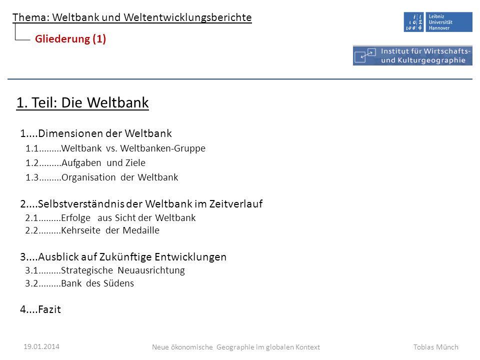 Thema: Weltbank und Weltentwicklungsberichte Neue ökonomische Geographie im globalen Kontext Gliederung (1) 1.