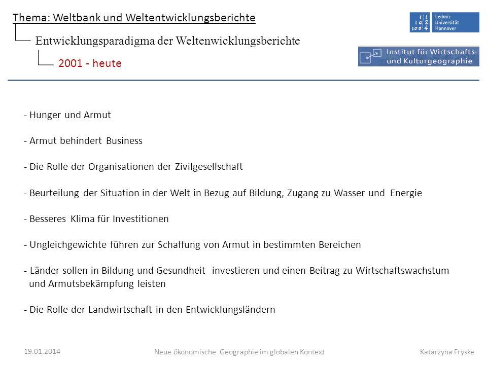 Thema: Weltbank und Weltentwicklungsberichte Neue ökonomische Geographie im globalen Kontext 19.01.2014 Katarzyna Fryske - Hunger und Armut - Armut be