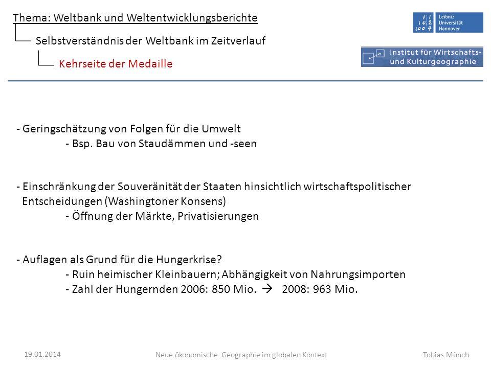 Thema: Weltbank und Weltentwicklungsberichte Neue ökonomische Geographie im globalen Kontext 19.01.2014 Tobias Münch Kehrseite der Medaille Selbstvers