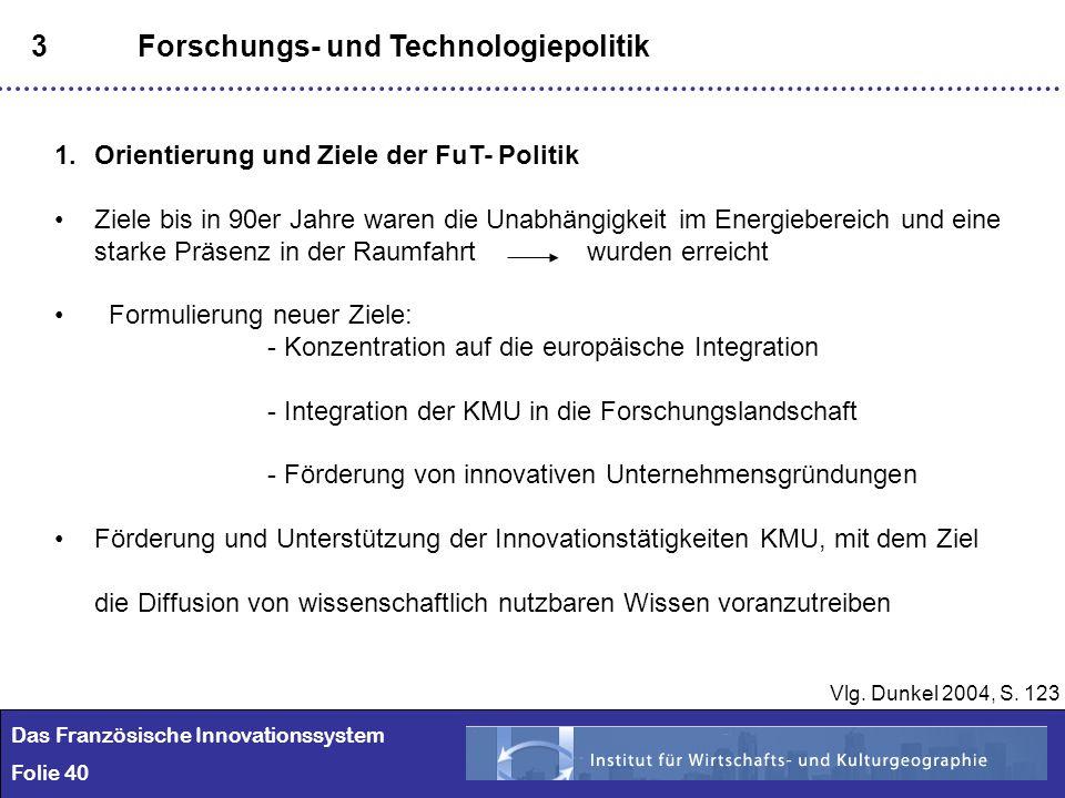 40 3Forschungs- und Technologiepolitik 1.Orientierung und Ziele der FuT- Politik Ziele bis in 90er Jahre waren die Unabhängigkeit im Energiebereich un