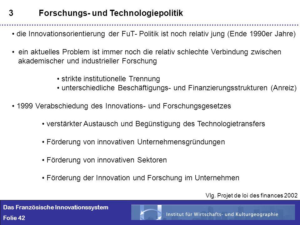 42 3Forschungs- und Technologiepolitik die Innovationsorientierung der FuT- Politik ist noch relativ jung (Ende 1990er Jahre) ein aktuelles Problem is