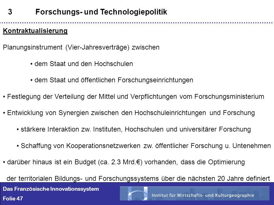 47 3Forschungs- und Technologiepolitik Kontraktualisierung Planungsinstrument (Vier-Jahresverträge) zwischen dem Staat und den Hochschulen dem Staat u