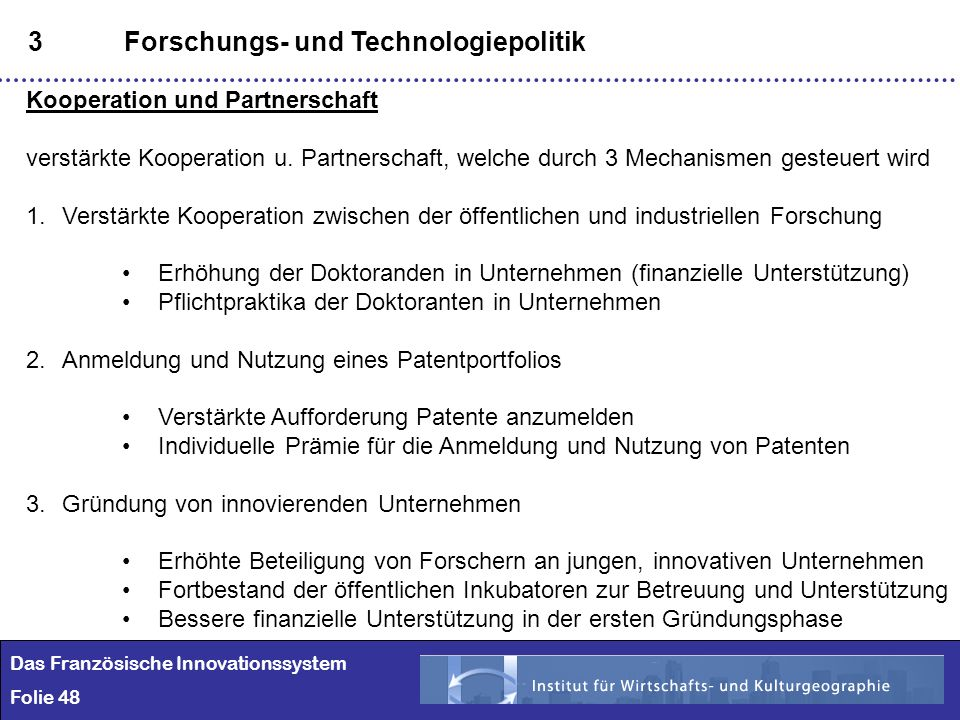 48 3Forschungs- und Technologiepolitik Kooperation und Partnerschaft verstärkte Kooperation u. Partnerschaft, welche durch 3 Mechanismen gesteuert wir