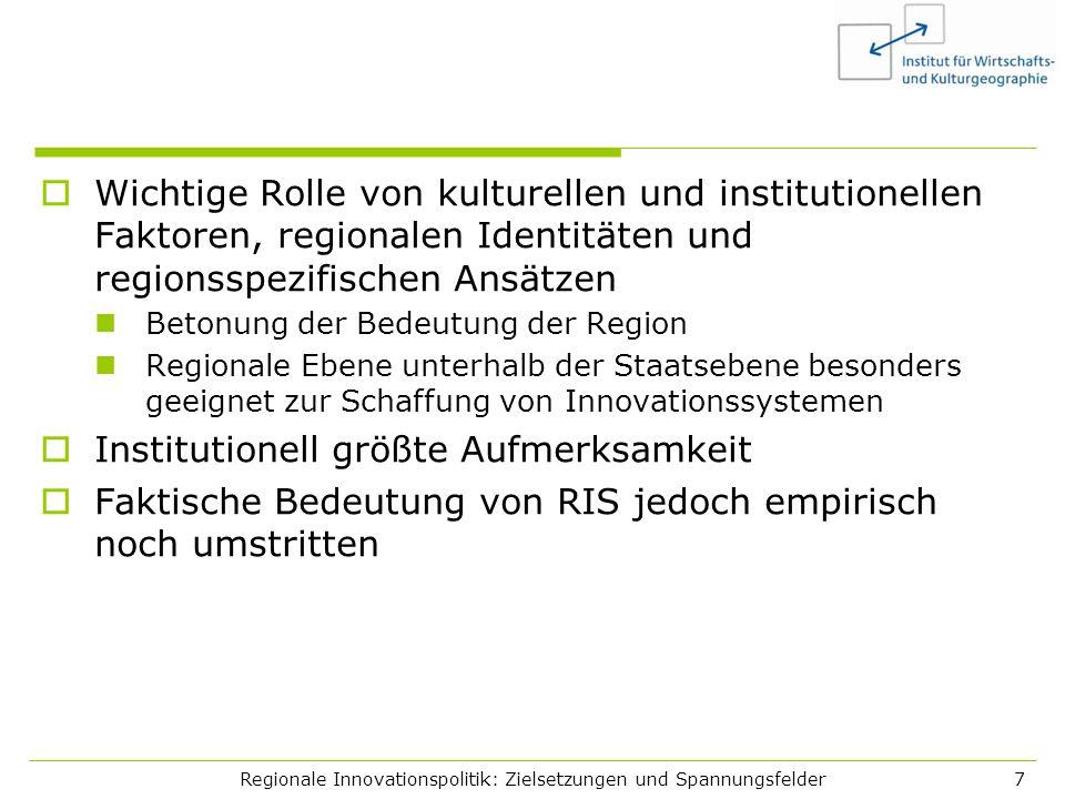 Regionale Innovationspolitik: Zielsetzungen und Spannungsfelder8 Innovationspolitik in den Regionen der EU Innovation und Wettbewerbsfähigkeit sind zentrale Punkte der Regionalentwicklungspolitik geworden Annahme, dass die regionale Entwicklung endogen kreiert wird.