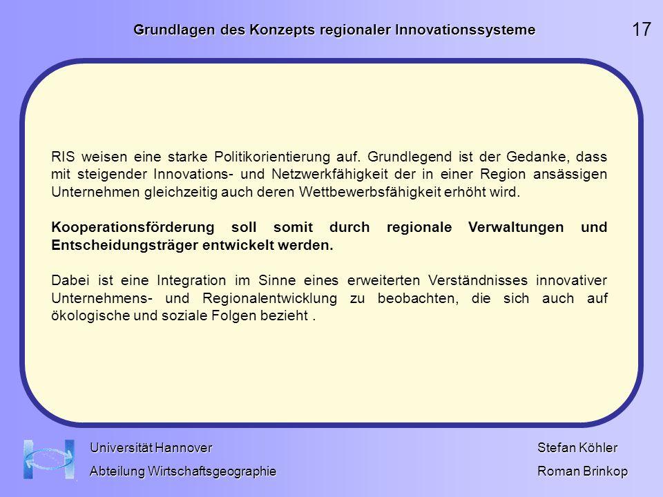 Grundlagen des Konzepts regionaler Innovationssysteme Stefan Köhler Roman Brinkop Universität Hannover Abteilung Wirtschaftsgeographie RIS weisen eine