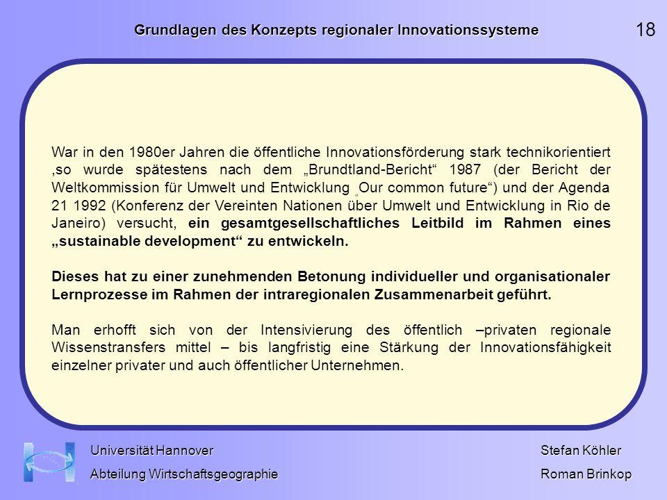 Grundlagen des Konzepts regionaler Innovationssysteme Stefan Köhler Roman Brinkop Universität Hannover Abteilung Wirtschaftsgeographie War in den 1980