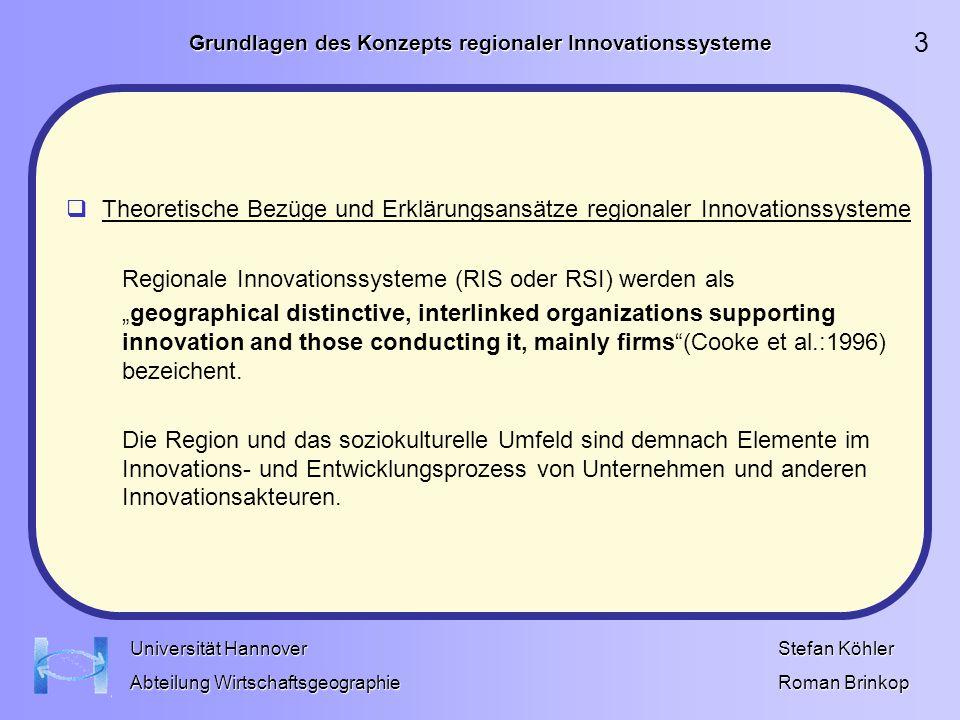 Grundlagen des Konzepts regionaler Innovationssysteme Stefan Köhler Roman Brinkop Universität Hannover Abteilung Wirtschaftsgeographie Theoretische Bezüge und Erklärungsansätze regionaler Innovationssysteme Die Konzepte regionaler Innovationsdynamik erfassen Aspekte, die sich mit der räumlichen Nähe im Produktions- sowie Innovationsprozess befassen.