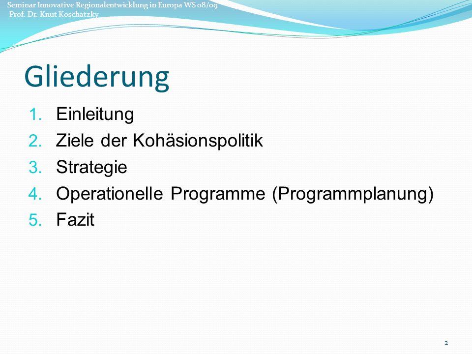 Gliederung 1.Einleitung 2. Ziele der Kohäsionspolitik 3.
