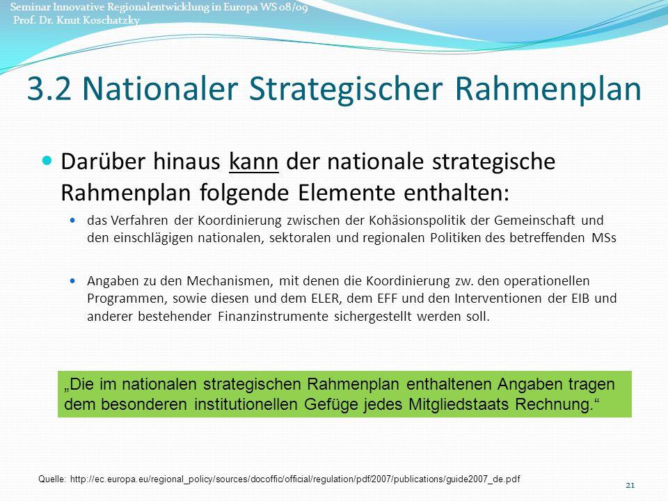 Darüber hinaus kann der nationale strategische Rahmenplan folgende Elemente enthalten: das Verfahren der Koordinierung zwischen der Kohäsionspolitik der Gemeinschaft und den einschlägigen nationalen, sektoralen und regionalen Politiken des betreffenden MSs Angaben zu den Mechanismen, mit denen die Koordinierung zw.