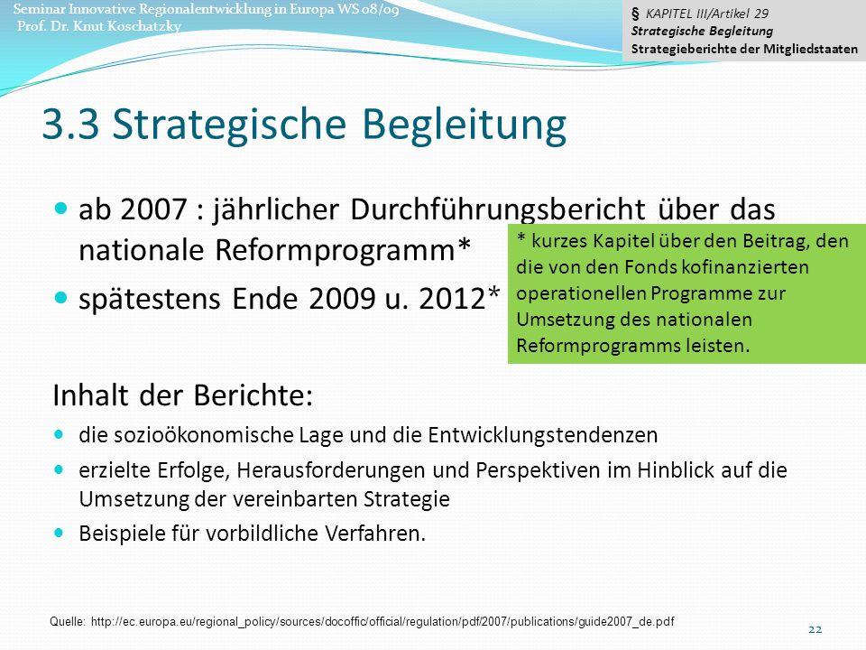 3.3 Strategische Begleitung ab 2007 : jährlicher Durchführungsbericht über das nationale Reformprogramm* spätestens Ende 2009 u.