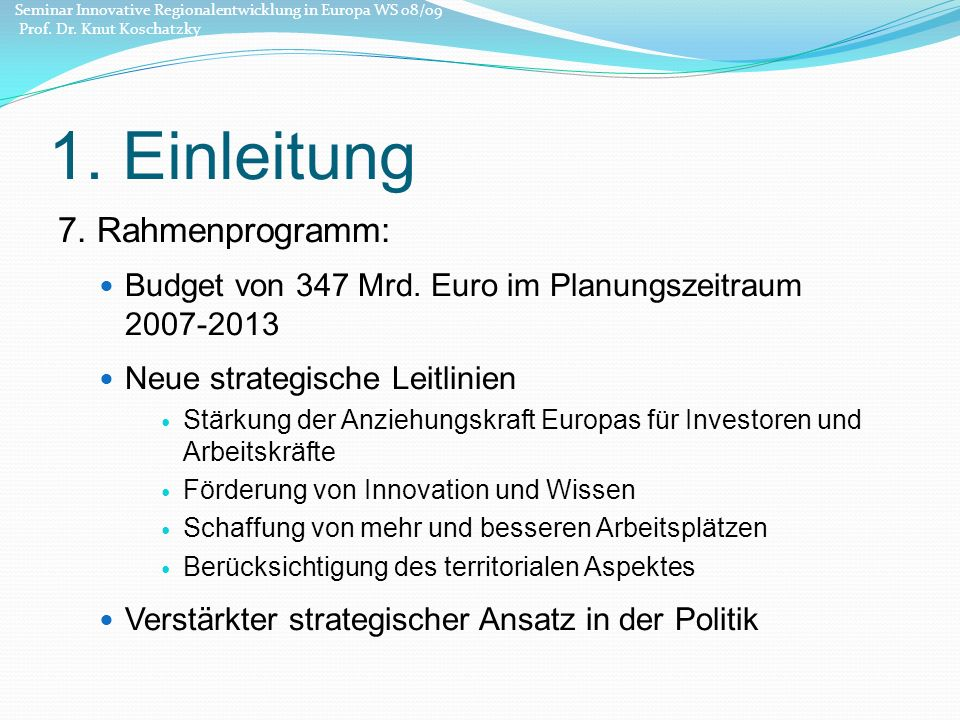 35 Quelle: http://ec.europa.eu/regional_policy/sources/docoffic/official/regulation/pdf/2007/publications/guide2007_de.pdf Seminar Innovative Regionalentwicklung in Europa WS 08/09 Prof.