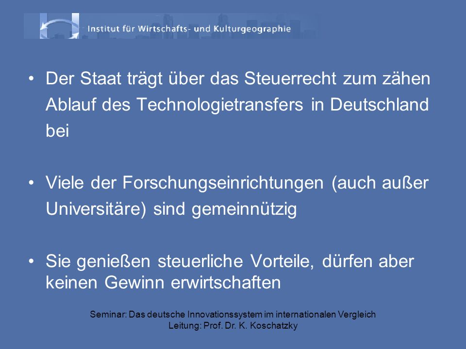 Seminar: Das deutsche Innovationssystem im internationalen Vergleich Leitung: Prof.