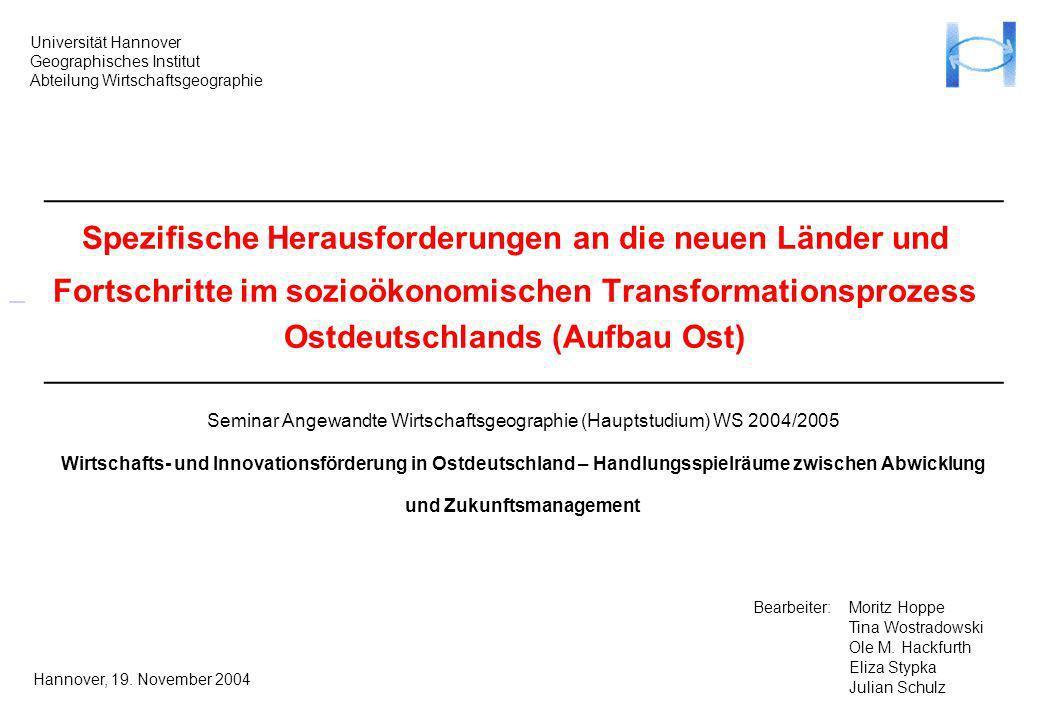 Seminar Angewandte Wirtschaftsgeographie (Hauptstudium) WS 2004/2005 Wirtschafts- und Innovationsförderung in Ostdeutschland – Handlungsspielräume zwi