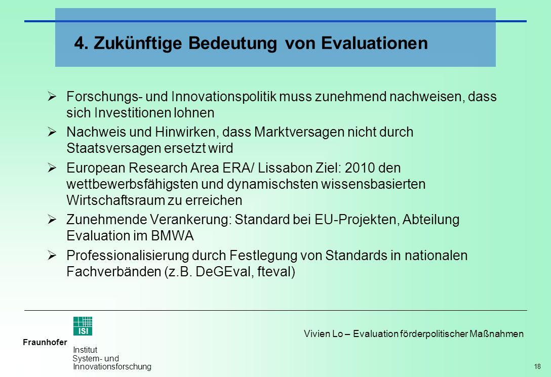 18 Vivien Lo – Evaluation förderpolitischer Maßnahmen Fraunhofer ISI Institut System- und Innovationsforschung Forschungs- und Innovationspolitik muss
