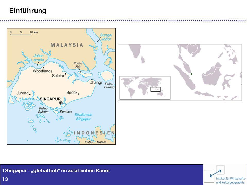 I Singapur – global hub im asiatischen Raum I 3 Einführung